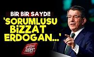 Davutoğlu'ndan Erdoğan'a: Sorumlusu Sensin