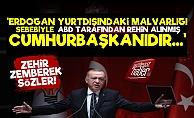Erdoğan'a Zehir Zemberek Sözler!