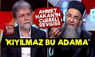 Ahmet Hakan'ın 'Cübbeli' Sevgisi!