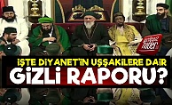 Diyanet'in Gizli 'Uşşakiler' Raporu Ortaya Çıktı!