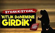 'Türkiye Artık Kıtlık Dönemine Girdi'