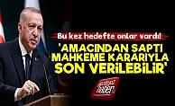 Erdoğan Bu Kez Onları Hedef Aldı!