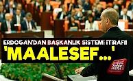 Erdoğan'dan Başkanlık Sistemi İtirafı!