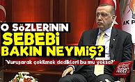 Erdoğan'ın Son Günlerdeki Sözlerinin Sebebi Bakın Neymiş?