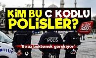 Kim Bu C Kodlu Polisler?