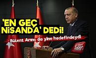 Erdoğan: En Geç Nisan'da...