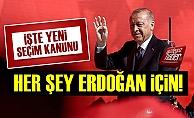 Herşey Erdoğan İçin! İşte Yeni Seçim Kanunu