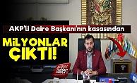 AKP'li İsmin Kasasından Milyonlar Çıktı!