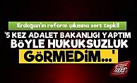 Erdoğan'ın Hukuk Reformuna Çıkışına Sert Tepki!