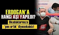 Erdoğan#39;a Hangi Aşı Yapıldı? Okuduklarınıza Pes Diyeceksiniz