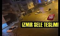 İzmir'de Sağanak Hayatı Felç Etti!