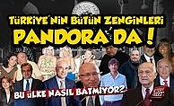 Türkiye#39;nin Bütün Zenginleri Pandora Belgeleri#39;nde!