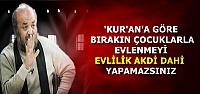 'BIRAKIN EVLİLİĞİ AKİT BİLE YAPAMAZSINIZ'
