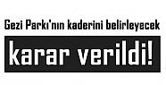BU KARAR GEZİ PARKI'NIN KADERİNİ BELİRLER!
