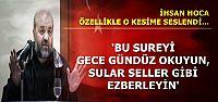'BU SUREYİ GECE GÜNDÜZ OKUMALARI LAZIM'
