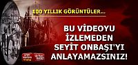 ÇANAKKALE'DEN 100 YILLIK VİDEO...