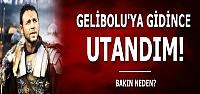 GELİBOLU'YA GİDİNCE UTANDIM...