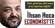 İHSAN HOCA, ECONOMIST'TE...
