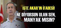İŞTE HULUSİ AKAR'IN İFADESİ...