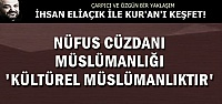 'KÜLTÜREL MÜSLÜMANLIK' VAR BU ÜLKEDE...