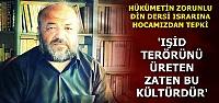 'OKULLARDA POTANSİYEL IŞİD'ÇİLER YETİŞİYOR'