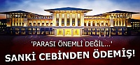 PARASI ÖNEMLİ DEĞİLMİŞ!