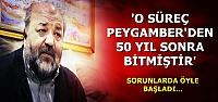 'PEYGAMBER'DEN 50 YIL SONRA BİTTİ'