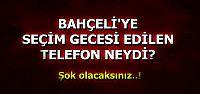 SAAT 21.30'DA TELEFON GÖRÜŞMESİ...