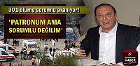 SOMA'NIN PATRONUNDAN SKANDAL İFADE!