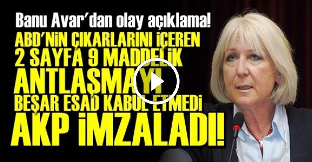 'BEŞAR ESAD REDDETTİ, AKP İMZALADI...'